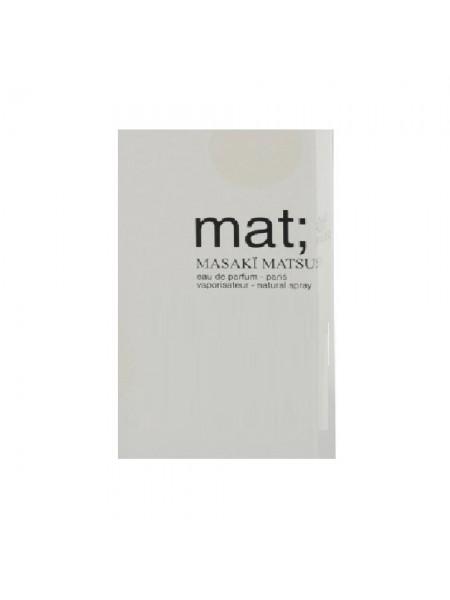Masaki Matsushima Mat пробник 1 мл