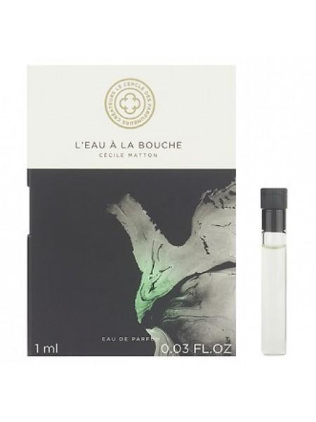 Le Cercle des Parfumeurs Createurs L'Eau A La Bouche пробник 1 мл